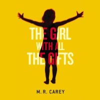 """The Girl With All The Gifts"" by M R Carey - Read it. Read it now. Then tell everyone else about it."