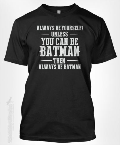 always_be_yourself_batman_t_tee_shirt_tshirts_mens