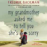 """My Grandmother Asked Me To Tell You She's Sorry"" by Fredrik Backman, translated by Henning Koch"