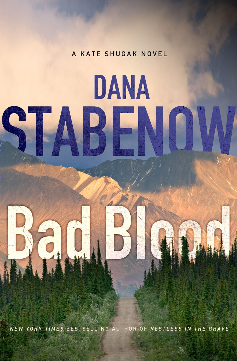 """Bad Blood - Kate Shugak #20"" by Dana Stabenow"