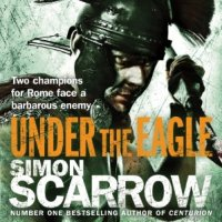 """Under The Eagle - Eagles Of The Empire - Book 1"" by Simon Scarrow, narrated by David Thorpe"
