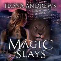 """Magic Slays - Kate Daniels #5"" by Ilona Andrews"
