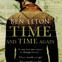 """Time and Time Again"" by Ben Elton -'what if' time travel story that turns from Boy's Own Adventure into something dark, bleak and pitiless"