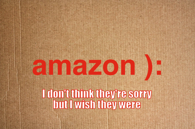 amazon not sorry really