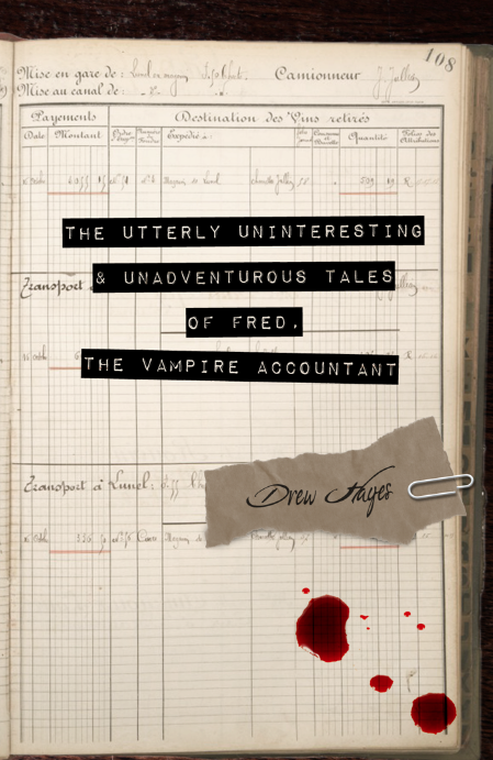 The utterly uninteresting and unadventurours tales of Fred the vampire accountant