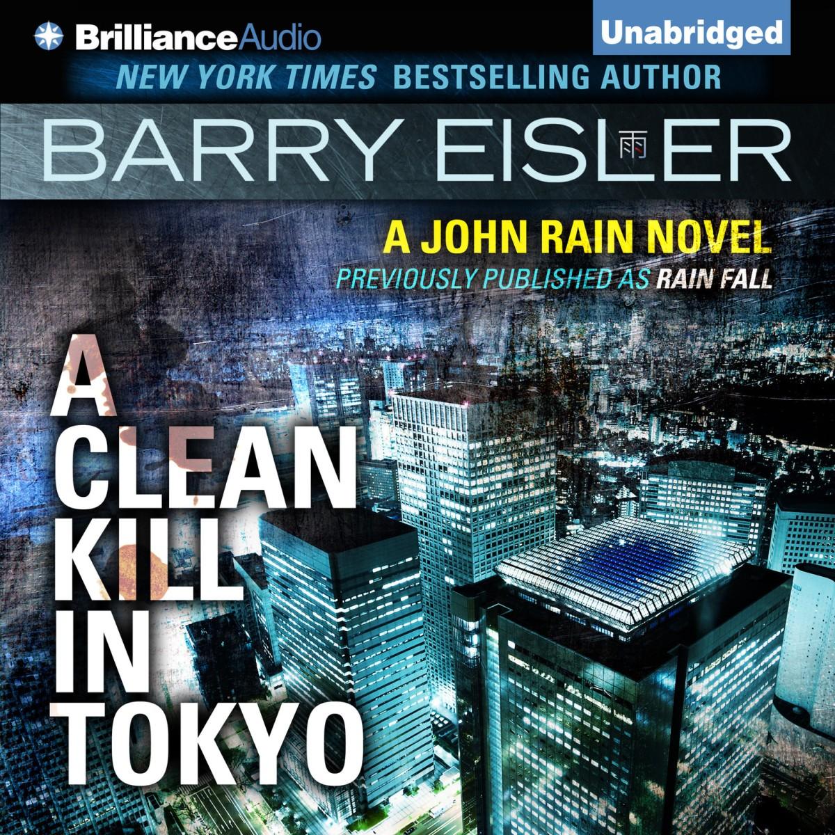"""A Clean Kill In Tokyo - John Rain #1"" by Barry Eisler"
