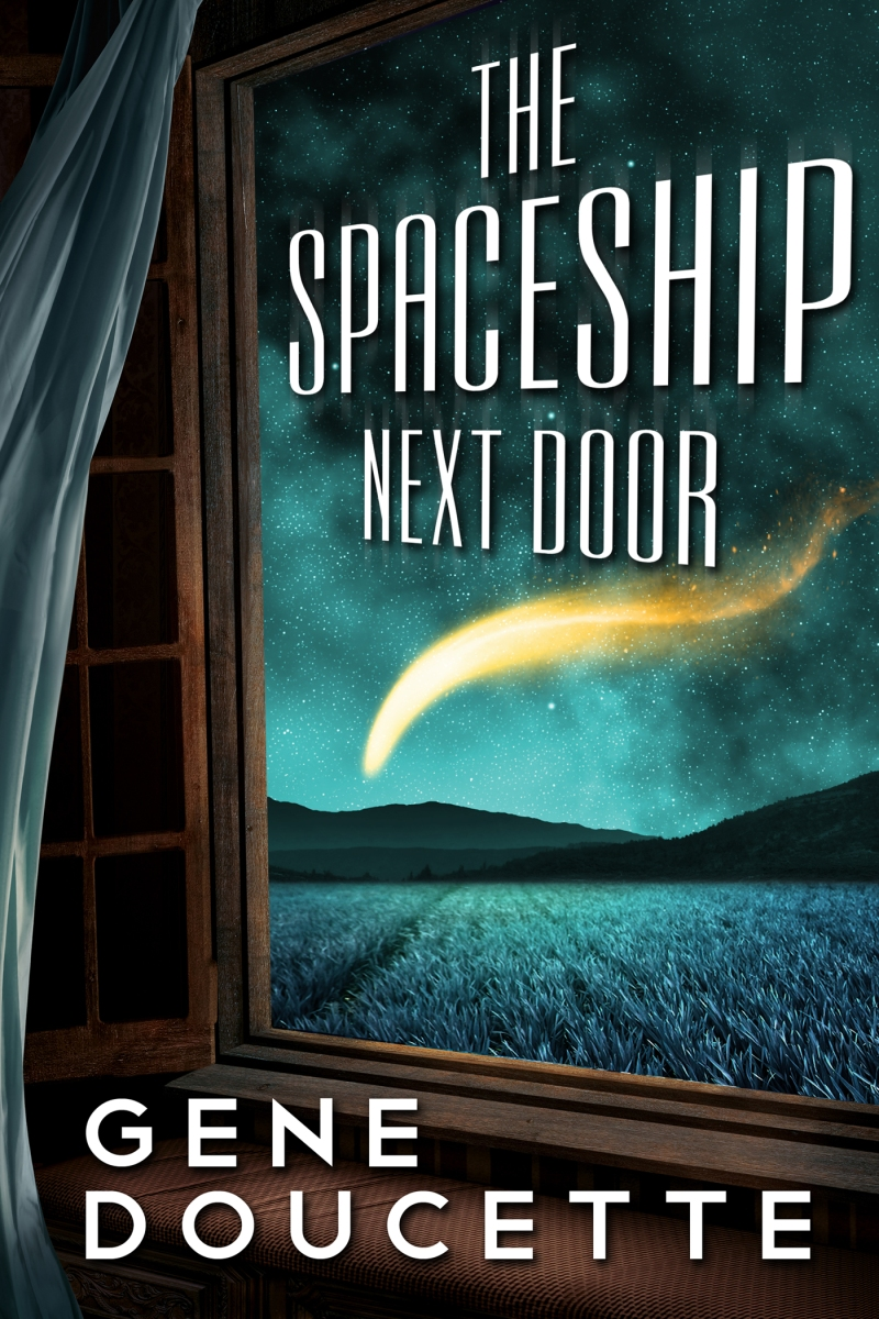 """The Spaceship Next Door"" by Gene Doucette"