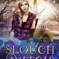 """Slouch Witch - The Lazy Girl's Guide To Magic #"" by Helen Harper - tremendous fun"