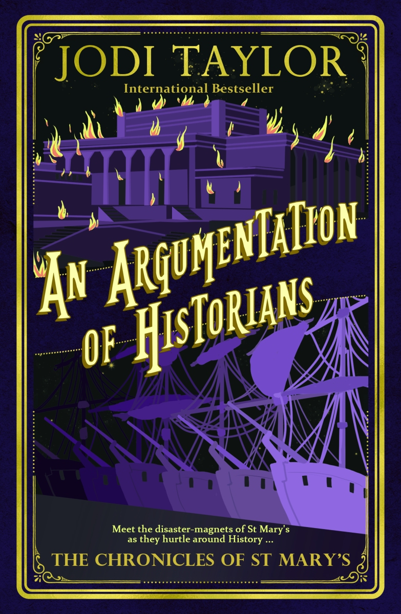 """An Argumentation Of Historians - The Chronicles of St Mary's #9"" by Jodi Taylor"