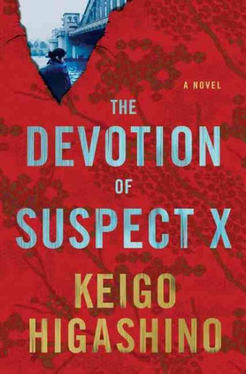 """The Devotion Of Suspect X - detective Galileo #3"" by Keigo Higashino - Translated by Alexander 0 Smith - Highly Recommended"