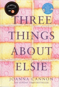 Three_Things_About_Elsie_by_Joanna_Cannon-ScreenRes