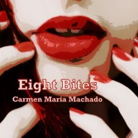 """Her Body & Other Parties - sixth story - Eight Bites"" by Carmen Maria Machado"