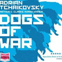 """The Dogs Of War"" by Adrian Tchaikovsky - Highly Recommended"