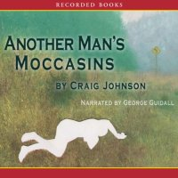 """Another Man's Moccasins - Walt Longmire #4"" by Craig Johnson"