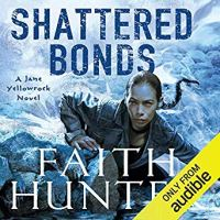 """""""Shattered Bonds - Jane Yellowrock #13"""" by Faith Hunter - a reboot of the series?"""