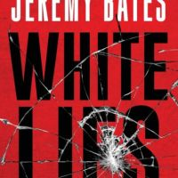 """""""White Lies"""" by Jeremy Bates - abandoned at 20%"""